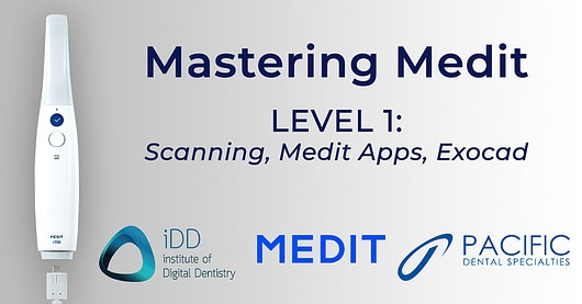 Mastering Medit Training Course Institute of Digital Dentistry